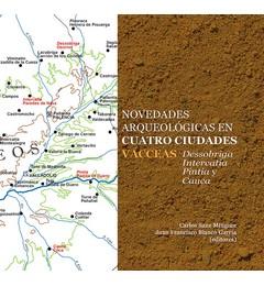 Novedades arqueológicas en cuatro ciudades vacceas. Dessobriga, Intercatia, Pintia y Cauca